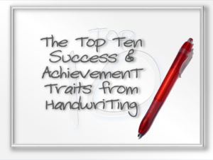 Top Ten Success & Achievement Traits in Handwriting